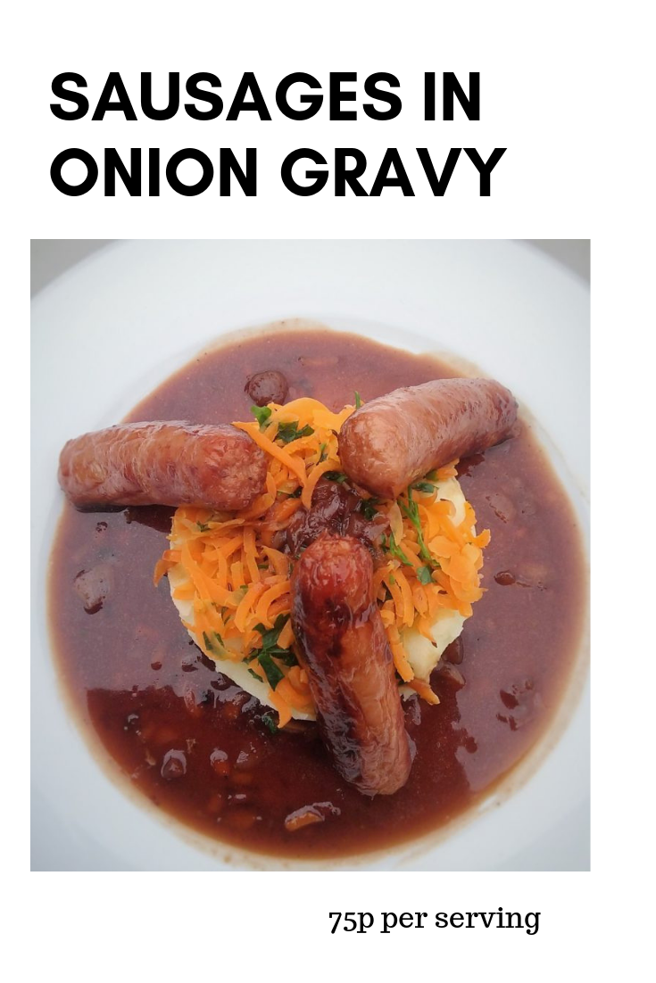 Sausages in Onion Gravy 75p per serving