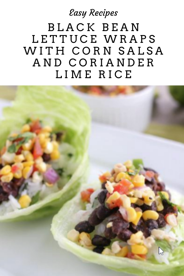 Black Bean Lettuce Wraps With Corn Salsa and Coriander Lime Rice